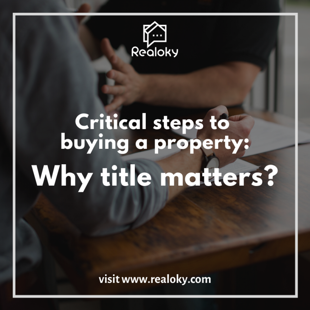 Critical Steps To Buying A Property: Why Title Matters