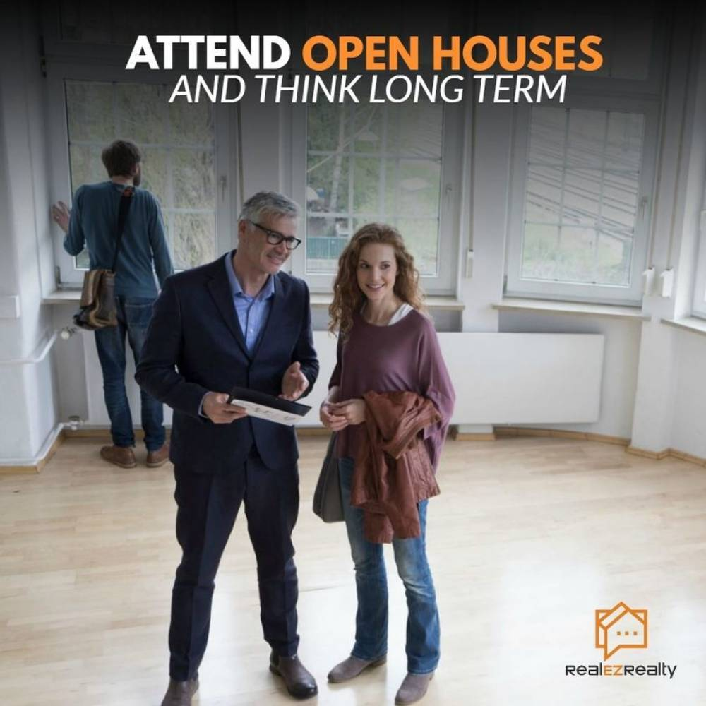 Attend Open Houses Think Long Term