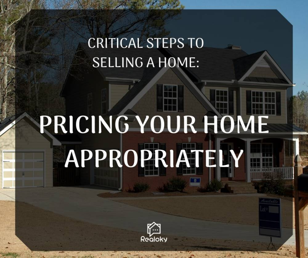 Critical Steps To Selling A Home: Pricing Your Home Appropriately